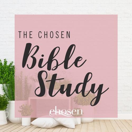 Chosen Bible Study Episode 3 - March 2019