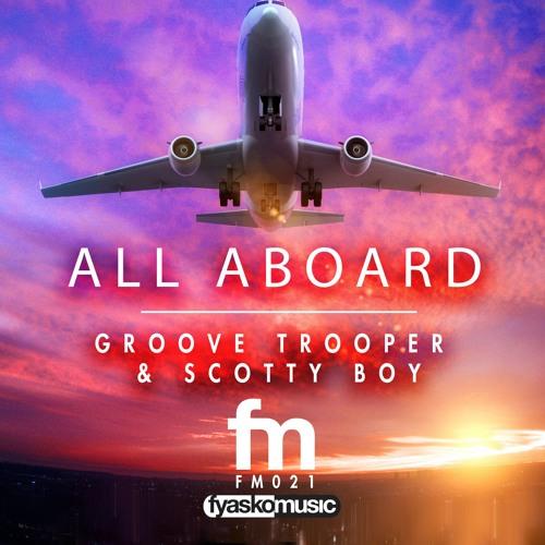 All Aboard - Groove Trooper & Scotty Boy