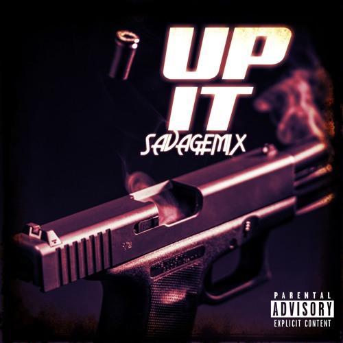 UP IT SAVAGEMIX (G Herbo UP IT Remix)