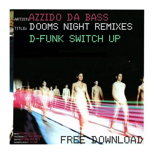 Azzido Da Bass - Dooms Night (D-Funk's Switch Up Version)*Free Download*