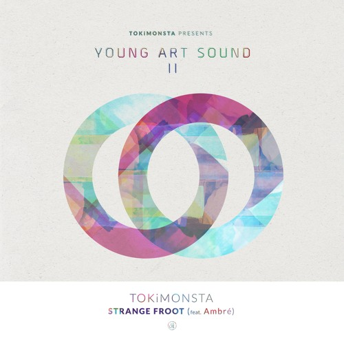 TOKiMONSTA - Strange Froot (feat. Ambré)