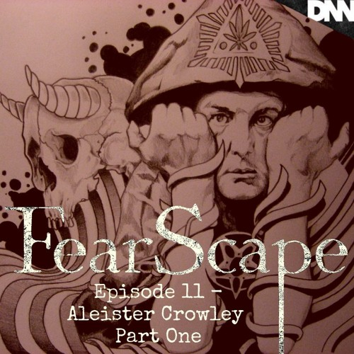 FearScape 11. Aleister Crowley Part One