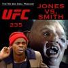 NBD #9 UFC 235 COMPLETE BREAKDOWN! JON JONES VS. ANTHONY SMITH! WHO WINS?