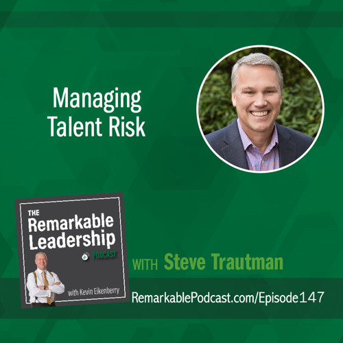 Managing Talent Risk with Steve Trautman