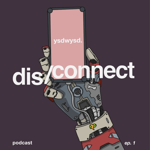 disconnect ep. 1