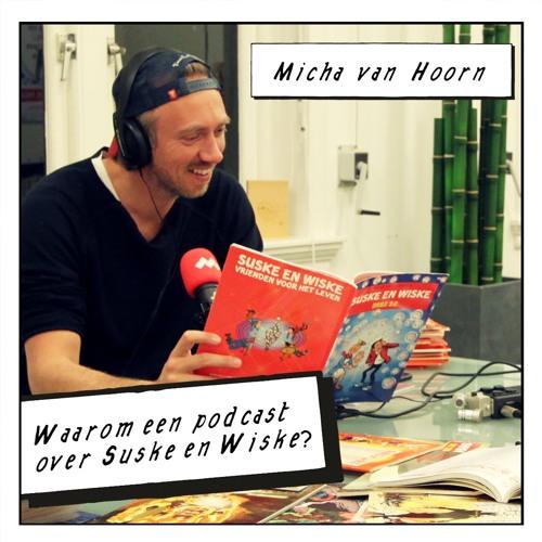 Suske en Wiske en De Perfecte Podcast #1: Micha van Hoorn