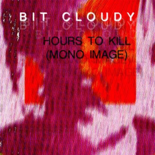 Hours To Kill (Mono Image)