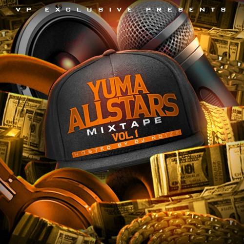 VP Exclusive presents Yuma Allstars Mixtape Vol. 1 (Hosted by DJ Noize)
