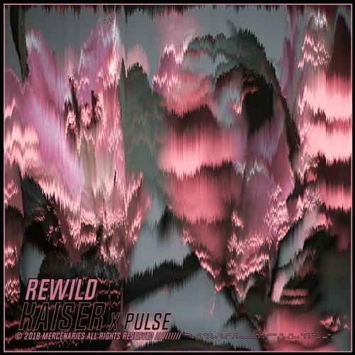 REWILD w/ PULSE 🌸