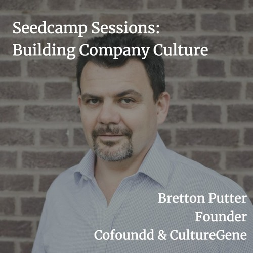 Seedcamp Sessions: Bretton Putter, Founder of CultureGene, Bringing Clarity to Company Culture