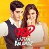 Ask Laftan Anlamaz/ Pyar Lafzon Mein Kahan - Hayat Kokulum - (Dizi Müzikleri)