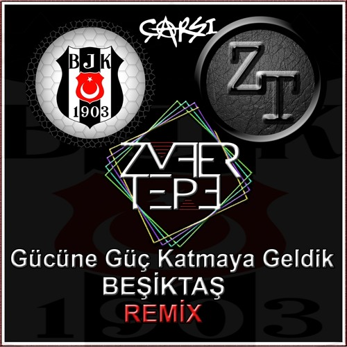 Gücüne Güç Katmaya Geldik Beşiktaş - Dj Zafer Tepe Remix