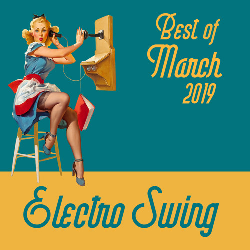 Best of Electro Swing Mix - March 2019 (Mixed by Justin Fidèle)