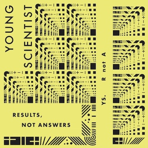 "Young Scientist ""Results Not Answers"" album preview (out April 26th, 2019)"