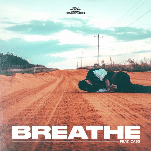 Deraj - Breathe ft. CASS