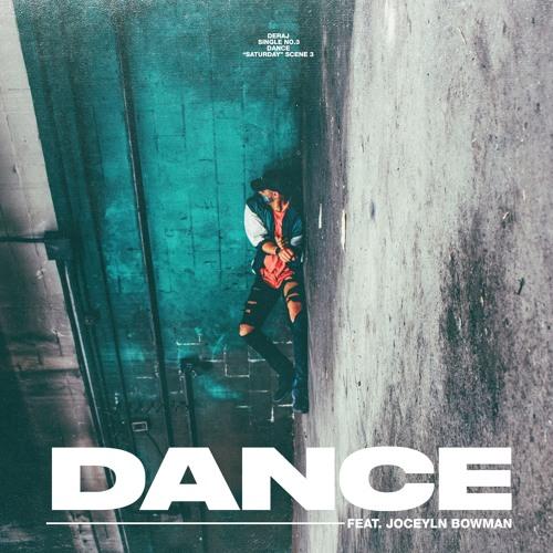 Deraj - Dance ft. Joceyln Bowman