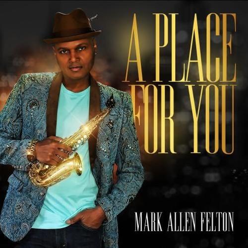 Mark Allen Felton : A Place For You