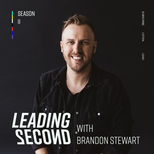 Season Two Ep. 031 // Brandon and Lindsay Stewart on Year One of Leading Second and Shared Sacrifice