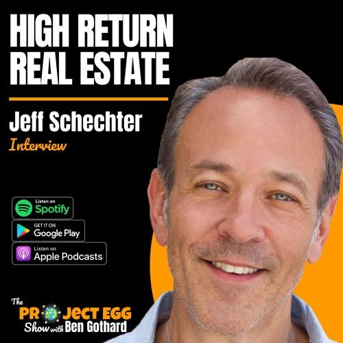 High Return Real Estate: Jeff Schechter