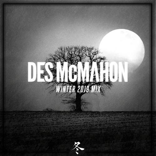 Des McMahon's Winter 2019 Mix