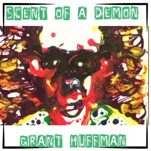Scent of A Demon - Grant Huffman