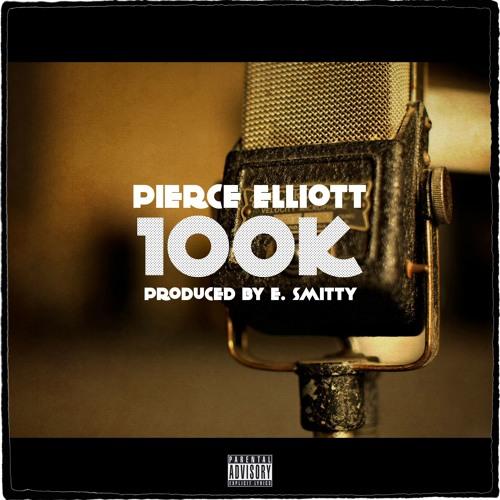 Pierce Elliott - 100k (Prod. By E. Smitty)