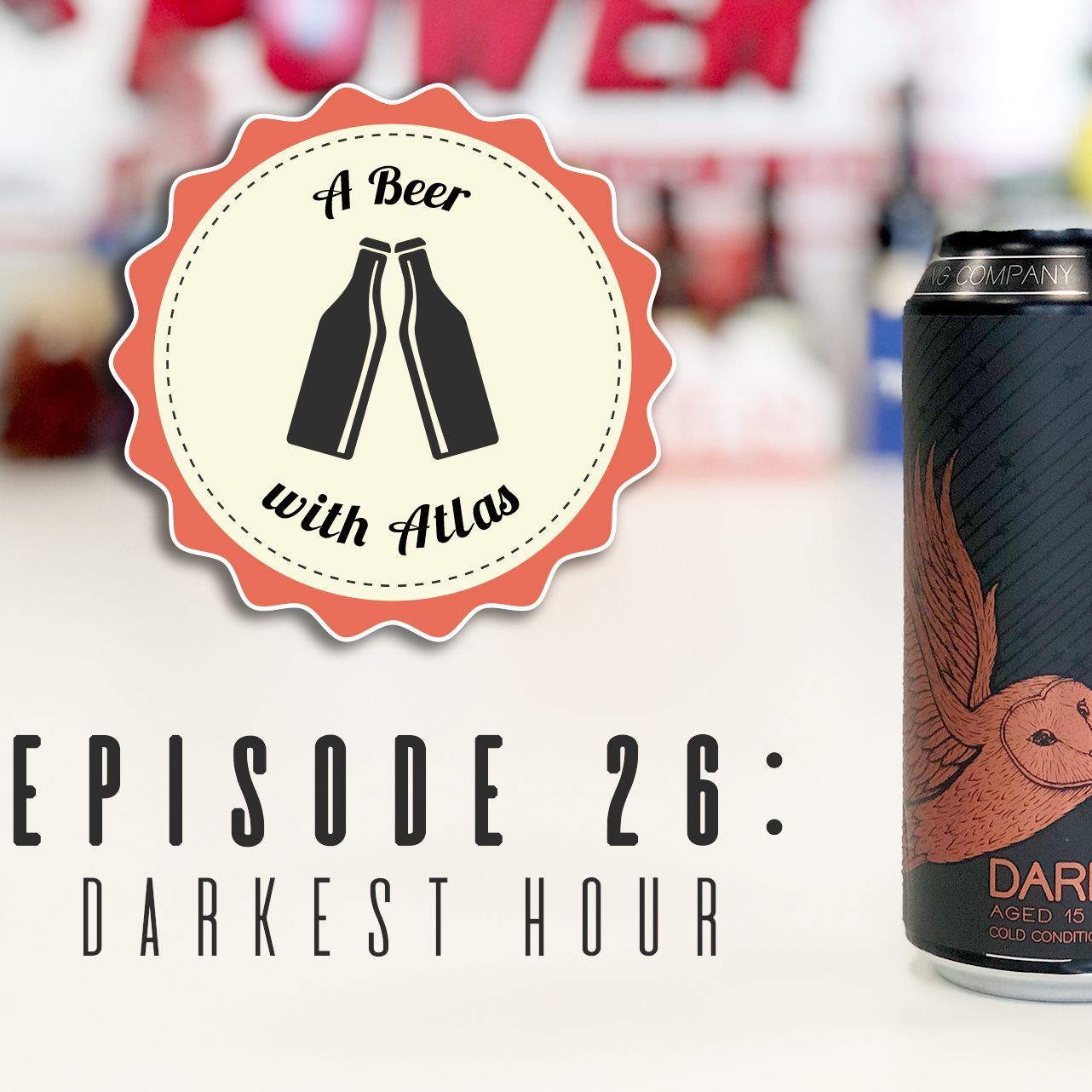 A Beer With Atlas #26 - Darkest Hour