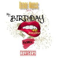 MY BIRTHDAY ( IAM$KINNYBONE$ REMIX)