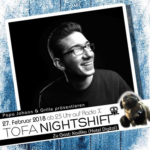 27.02.2019 - ToFa Nightshift mit Kadika