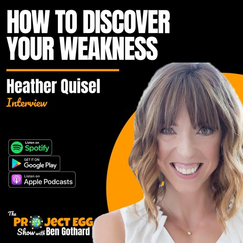 How To Discover Your Weakness: Heather Quisel