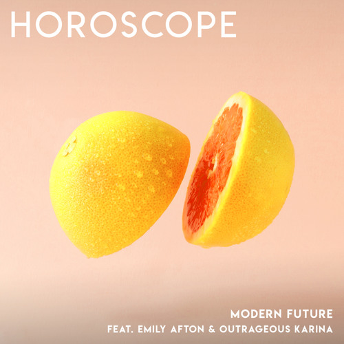 Horoscope (feat. Emily Afton & Outrageous Karina)