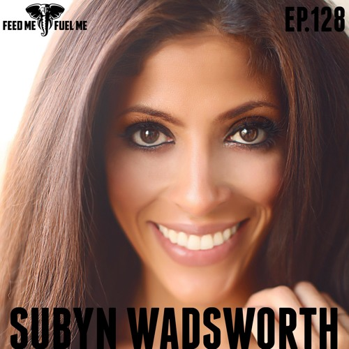 EP.128 | Subyn Wadsworth - Sometimes Your Passion Finds You