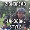 Ziondread - Hard Core Style( out NOW on all download sites)