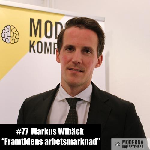 """# 77 Markus Wibäck - """"Framtidens Arbetsmarknad"""""""