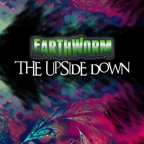 Earthworm - The Upside Down (Preview)