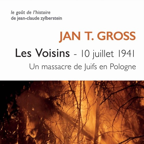 Jan T. Gross - Les Voisins
