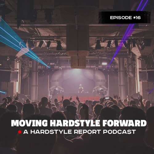 Moving Hardstyle Forward #16: Best of 2018
