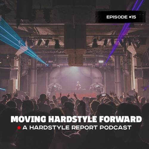 Moving Hardstyle Forward #15
