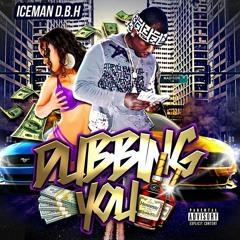 """Iceman D.B.H.- Dubbing You Prod . jimmy 2"