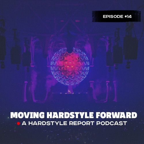 Moving Hardstyle Forward #14: Qlimax 2018 - The Game Changer
