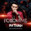 Follow Me - Phi Thành Mix(Nonstop Vol8)