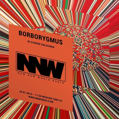 Borborygmus w/ Eugenie Galochkin - 28th January 2019