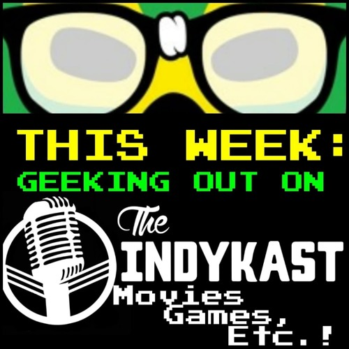 IndyKast S5:E231 - Hollywood Hot Takes