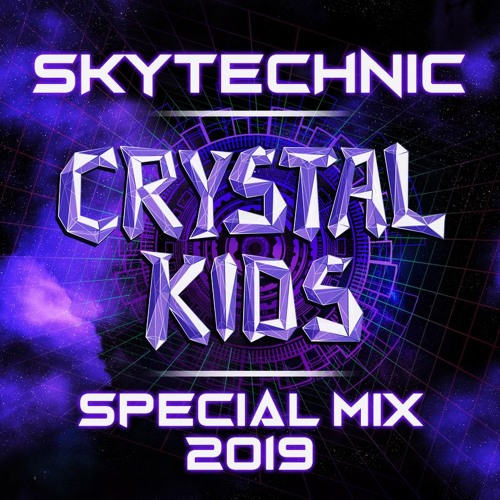 SKYTECHNIC - Crystal Kids Special Mix 2019