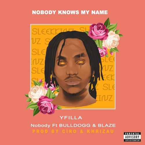 YFilla - Nobody Ft. Bulldogg & Blaze