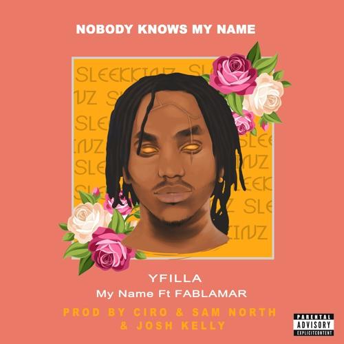 YFilla - My Name Ft. Fablamar