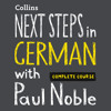 Next Steps in German with Paul Noble - Complete Course, By Paul Noble, Read by Paul Noble
