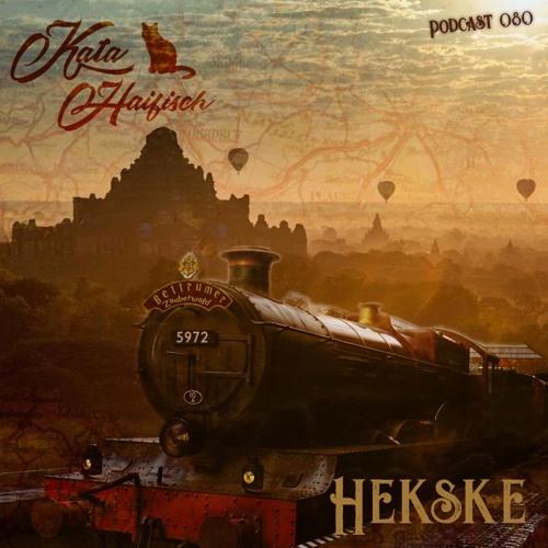 KataHaifisch Podcast 080 - Hekske (katahaifisch)