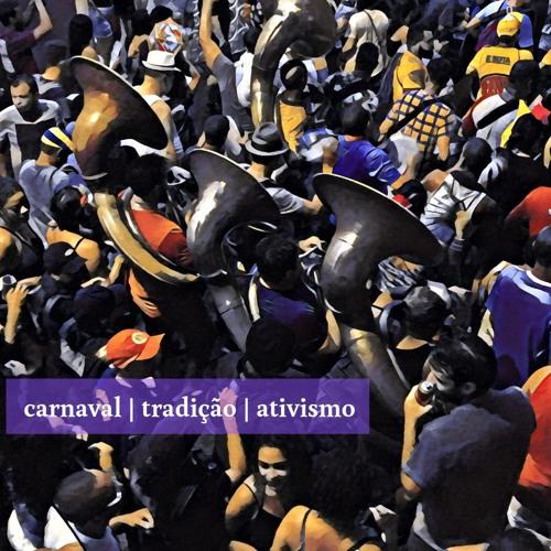 carnaval | tradição | ativismo