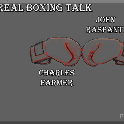 Real Boxing Talk Ep. 3-Welterweights